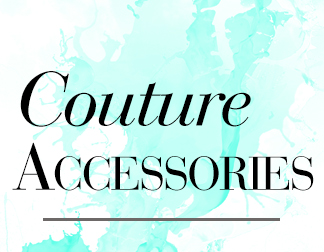 Couture Accessories