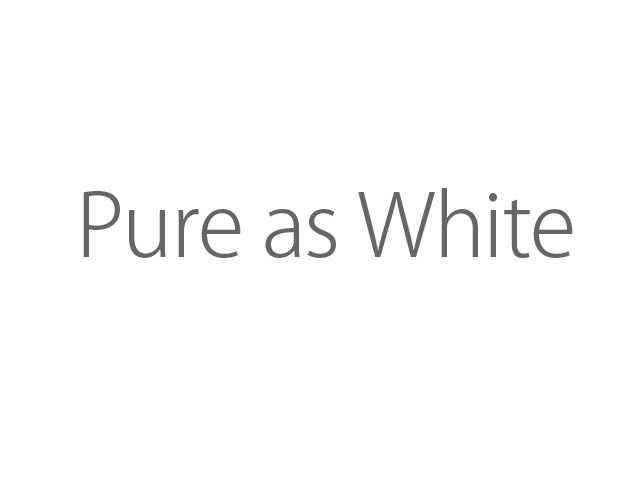 Pure as White